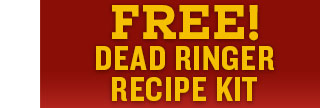 Free Dead Ringer Recipe Kit