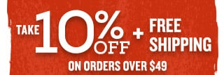 10% Off and Free Shipping on Orders Over $49