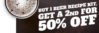 Buy one beer recipe kit, get a second 50% off!
