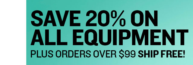 20% Off All Equipment
