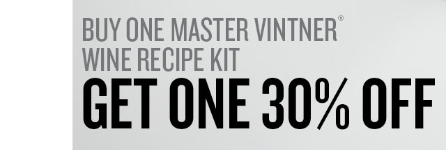 Buy One Wine Recipe Kit, Get One 30% Off