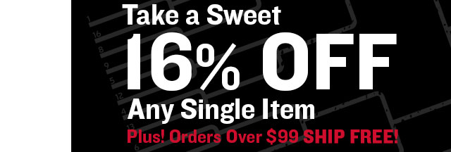 Sweet 16% Off Any Single + Free Shipping Over $99