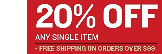 20% Off Any Single Item + Free Shipping Over $99