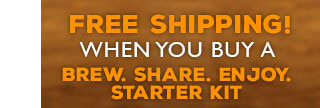 Free Shipping with Brew Share Enjoy Kit!